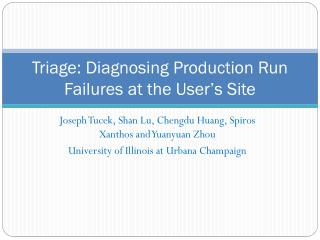 Triage: Diagnosing Production Run Failures at the User's Site