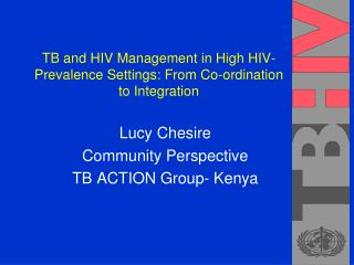 TB and HIV Management in High HIV-Prevalence Settings: From Co-ordination to Integration