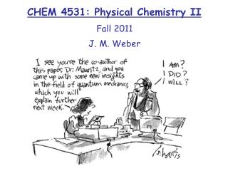 CHEM 4531: Physical Chemistry II