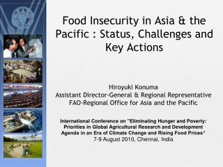 Food Insecurity in Asia & the Pacific : Status, Challenges and Key Actions