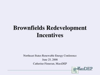 Brownfields Redevelopment Incentives