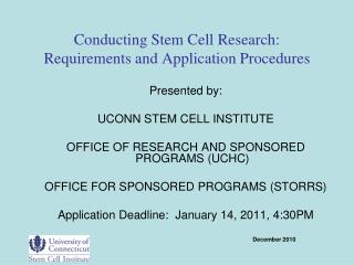 Conducting Stem Cell Research:  Requirements and Application Procedures