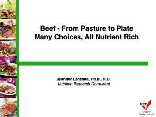 Beef - From Pasture to Plate Many Choices, All Nutrient Rich