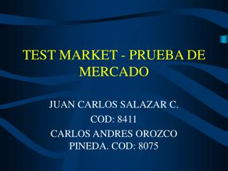 TEST MARKET - PRUEBA DE MERCADO