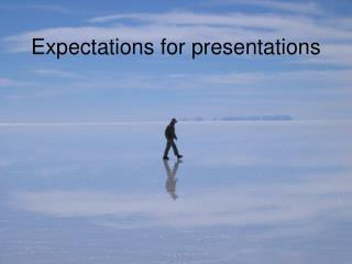 Expectations for presentations