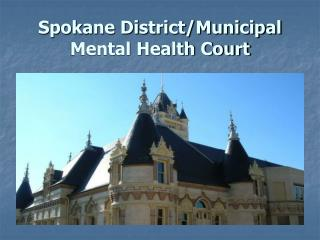 Spokane District/Municipal Mental Health Court