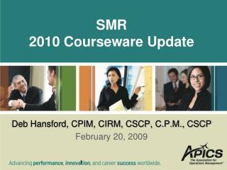 SMR 2010 Courseware Update