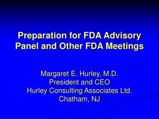 Preparation for FDA Advisory Panel and Other FDA Meetings