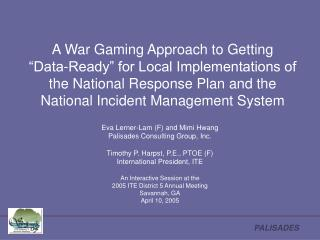 "A War Gaming Approach to Getting  ""Data-Ready"" for Local Implementations of the National Response Plan and the Natio"