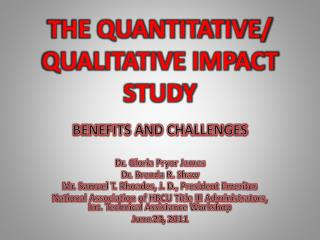 THE QUANTITATIVE/ QUALITATIVE IMPACT STUDY
