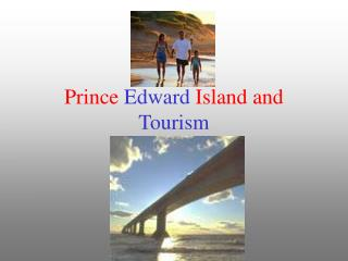 Prince  Edward  Island and  Tourism
