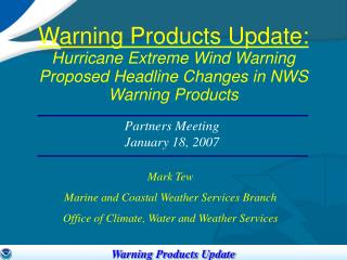 Warning Products Update: Hurricane Extreme Wind Warning Proposed Headline Changes in NWS Warning Products