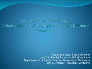 Smarter Water Management:  A Challenge for  Spatio -Temporal Network Databases (Vision Paper)