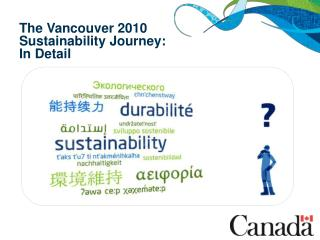 The Vancouver 2010  Sustainability Journey:  In Detail