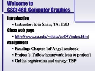 Welcome to  CSCI 480, Computer Graphics