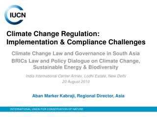 Climate Change Regulation:  Implementation & Compliance Challenges