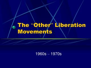 "The  "" Other ""  Liberation Movements"
