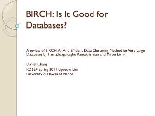 BIRCH: Is  I t Good for Databases?