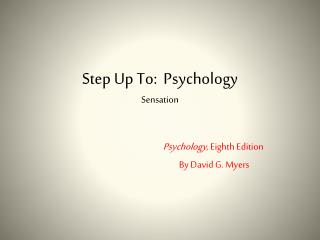 Step Up To:  Psychology Sensation