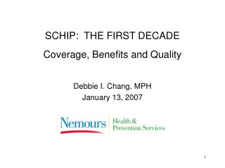 SCHIP: THE FIRST DECADE Coverage, Benefits and Quality