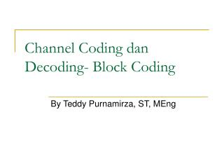 Channel Coding dan Decoding- Block Coding