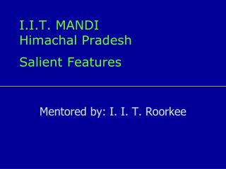 I.I.T. MANDI Himachal Pradesh Salient Features
