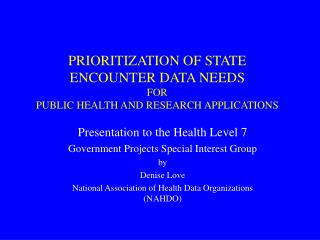 PRIORITIZATION OF STATE ENCOUNTER DATA NEEDS FOR  PUBLIC HEALTH AND RESEARCH APPLICATIONS