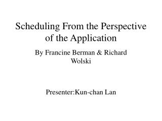 Scheduling From the Perspective of the Application