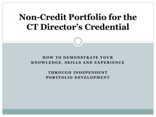 Non-Credit Portfolio for the  CT Director's Credential