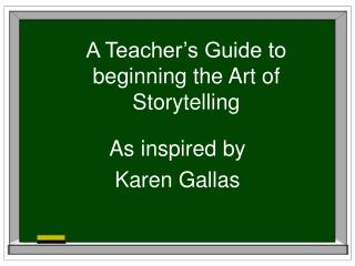 A Teacher's Guide to beginning the Art of Storytelling