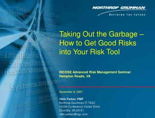 Taking Out the Garbage –  How to Get Good Risks into Your Risk Tool
