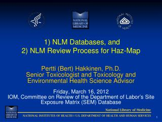 1) NLM Databases, and 2) NLM Review Process for Haz-Map
