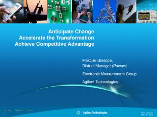 Anticipate Change Accelerate the Transformation Achieve Competitive Advantage