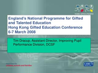 England's National Programme for Gifted and Talented Education Hong Kong Gifted Education Conference 6-7 March 2008