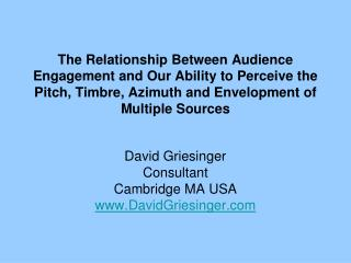 The Relationship Between Audience Engagement and Our Ability to Perceive the Pitch, Timbre, Azimuth and Envelopment of M