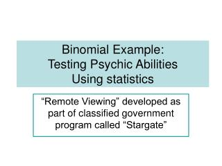 Binomial Example: Testing Psychic Abilities  Using statistics