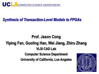 Synthesis of Transaction-Level Models to FPGAs