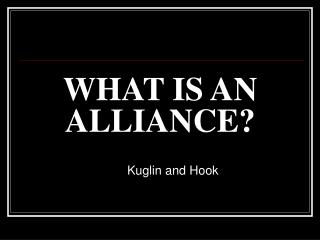 WHAT IS AN ALLIANCE?