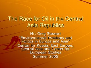 The Race for Oil in the Central Asia Republics