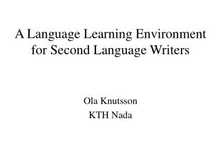 A Language Learning Environment for Second Language Writers