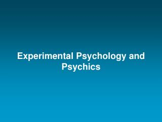 Experimental Psychology and Psychics