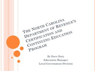 The North Carolina Department of Revenue's Certification and Continuing Education Program