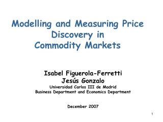 Modelling and Measuring Price Discovery in  Commodity Markets
