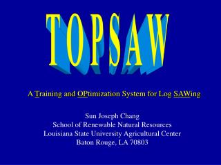 A  T raining and  OP timization System for Log  SAW ing
