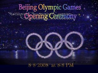 Beijing Olympic Games  Opening Ceremony