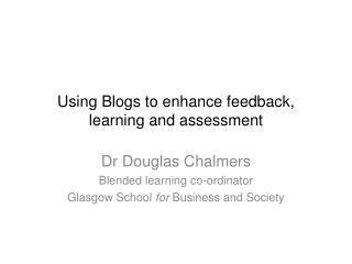 Using Blogs to enhance feedback, learning and assessment