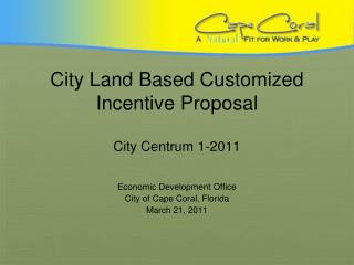 City Land Based Customized Incentive Proposal City Centrum 1-2011