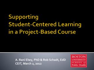 Supporting  Student-Centered Learning  in a Project-Based Course