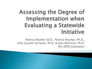Assessing the Degree of Implementation when Evaluating a Statewide Initiative