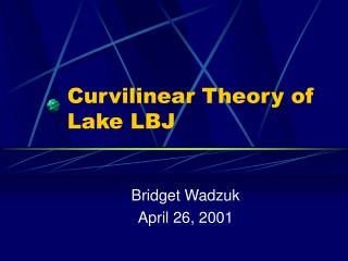 Curvilinear Theory of Lake LBJ